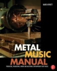 Image for Metal music manual  : producing, engineering, mixing and mastering contemporary heavy music