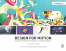 Image for Design for motion  : fundamentals and techniques of motion design