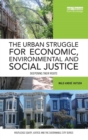 Image for The urban struggle for economic, environmental and social justice  : deepening their roots