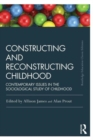 Image for Constructing and reconstructing childhood  : contemporary issues in the sociological study of childhood