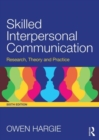 Image for Skilled interpersonal communication  : research, theory and practice