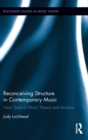 Image for Reconceiving structure in contemporary music  : new tools in music theory and analysis