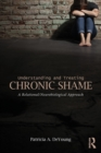 Image for Understanding and treating chronic shame  : a relational/neurobiological approach