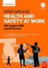 Image for International health and safety at work  : for the NEBOSH International General Certificate in occupational health and safety