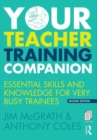 Image for Your teacher training companion  : essential skills and knowledge for very busy trainees