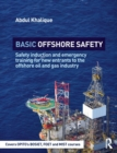 Image for Basic offshore safety  : safety induction and emergency training for new entrants to the offshore oil & gas industry