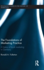 Image for The foundations of marketing practice  : a history of book marketing in Germany
