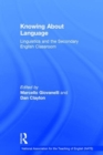 Image for Knowing about language  : linguistics and the secondary English classroom
