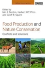 Image for Food production and nature conservation  : conflicts and solutions