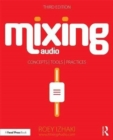 Image for Mixing audio  : concepts, practices, and tools