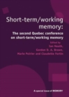 Image for Short term/working memory  : special issue for the Second Quebec Conference on short-term/working memory