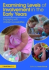 Image for Examining levels of involvement in the early years  : engaging with children's possibilities
