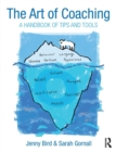 Image for The art of coaching  : a handbook of tips and tools