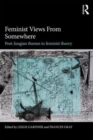 Image for Feminist views from somewhere  : post-Jungian themes in feminist theory