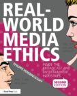 Image for Real-world media ethics  : inside the broadcast and entertainment industries