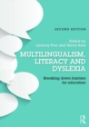 Image for Multilingualism, literacy and dyslexia  : breaking down barriers for for educators