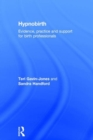 Image for Hypnobirth  : evidence, practice and support for birth professionals
