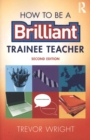 Image for How to be a brilliant trainee teacher