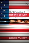 Image for Thinking about national security  : strategy, policy, and issues