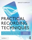 Image for Practical recording techniques  : the step-by-step approach to professional audio recording