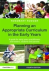 Image for Planning an appropriate curriculum in the early years  : a guide for early years practitioners and leaders, students and parents