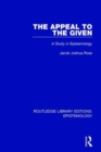 Image for The appeal to the given  : a study in epistemology