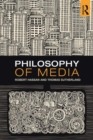 Image for Philosophy of media  : a short history of ideas and innovations from Socrates to social media
