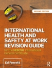 Image for International health and safety at work revision guide  : for the NEBOSH International General Certificate