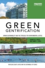 Image for Green gentrification  : urban sustainability and the struggle for environmental justice