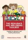 Image for The resilience and wellbeing toolbox  : a guide for educators and health professionals