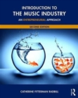 Image for Introduction to the music industry  : an entrepreneurial approach