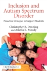 Image for Inclusion and autism spectrum disorder  : proactive strategies to support students