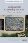 Image for Sustainability citizenship and cities  : theory and practice