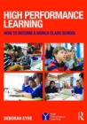 Image for High performance learning  : how to become a world class school