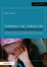 Image for Turning the tables on challenging behaviour  : working with children, young people and adults with severe and profound learning difficulties and/or autistic spectrum disorders
