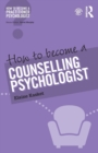 Image for How to become a counselling psychologist