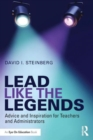 Image for Lead like the legends  : advice and inspiration for teachers and administrators