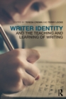 Image for Writer identity and the teaching and learning of writing