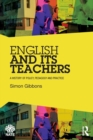Image for English and its teachers  : a history of policy, pedagogy and practice
