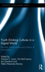 Image for Youth drinking cultures in a digital world  : alcohol, social media and cultures of intoxication