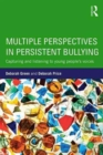 Image for Multiple Perspectives in Persistent Bullying : Capturing and listening to young people's voices
