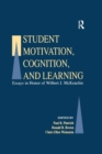 Image for Student Motivation, Cognition, and Learning : Essays in Honor of Wilbert J. Mckeachie