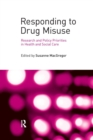 Image for Responding to drug misuse  : research and policy priorities in health and social care