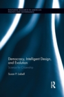 Image for Democracy, intelligent design, and evolution  : science for citizenship