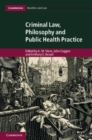 Image for Criminal law, philosophy and public health practice