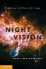 Image for Night Vision: Exploring the Infrared Universe