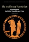 Image for The Intellectual Revolution: Selections from Euripides, Thucydides and Plato