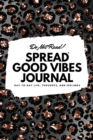 Image for Do Not Read! Spread Good Vibes Journal : Day-To-Day Life, Thoughts, and Feelings (6x9 Softcover Lined Journal / Notebook)