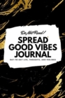 Image for Do Not Read! Spread Good Vibes Journal (6x9 Softcover Lined Journal / Notebook)