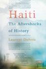 Image for Haiti  : the aftershocks of history